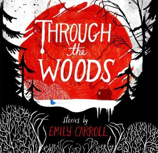 """Through the Woods"" by Emily Carroll"